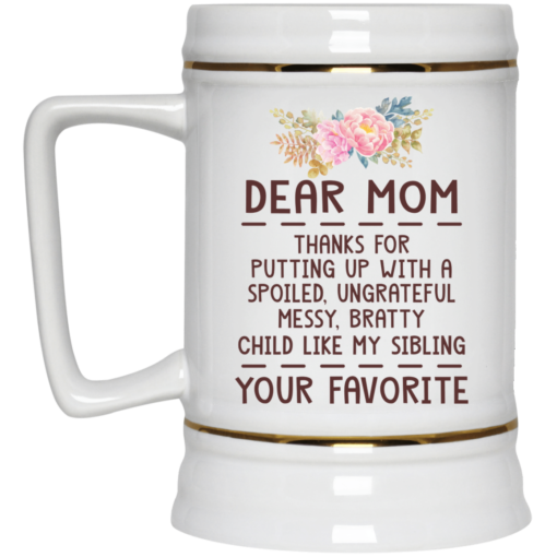 Dear mom thanks for putting up with a spoiled mug $14.95 redirect04092021050439 3