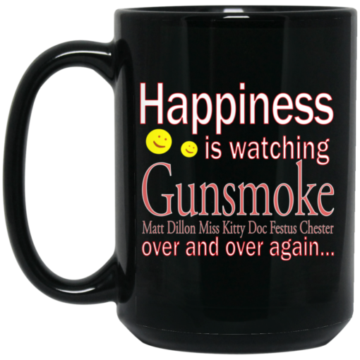 Happiness is watching Gunsmoke mug $15.99 redirect04122021010413 1