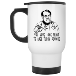Dr Now you have one munt to lose turdy pounds mug $14.95 redirect04122021010451 1
