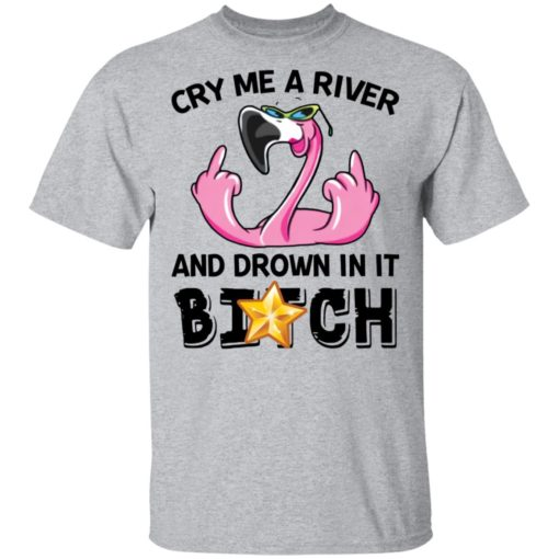 Flamingo cry me a river and brown in it bitch shirt $19.95 redirect04122021030414 1