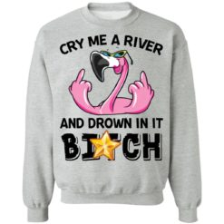 Flamingo cry me a river and brown in it bitch shirt $19.95 redirect04122021030414 8