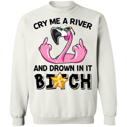 Flamingo cry me a river and brown in it bitch shirt $19.95 redirect04122021030414 9
