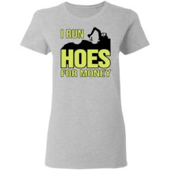 Excavator i run hoes for money shirt $19.95 redirect04122021030423 3