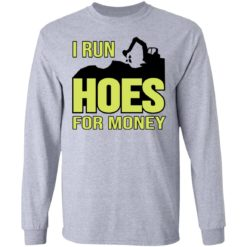 Excavator i run hoes for money shirt $19.95 redirect04122021030423 4