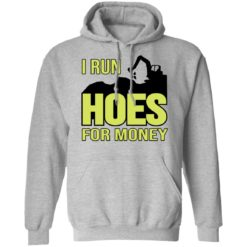 Excavator i run hoes for money shirt $19.95 redirect04122021030423 6