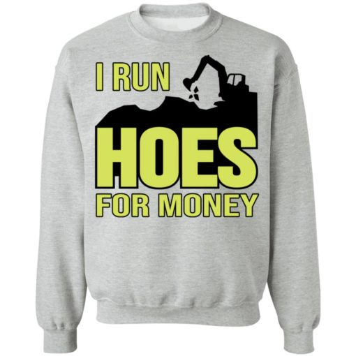 Excavator i run hoes for money shirt $19.95 redirect04122021030423 8