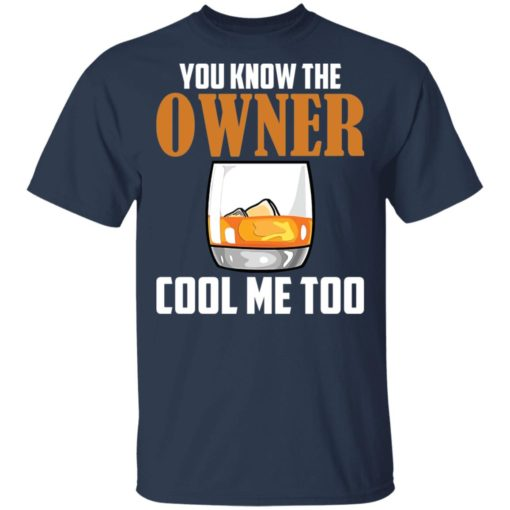 Drink you know the owner cool me too shirt $19.95 redirect04122021040415 1