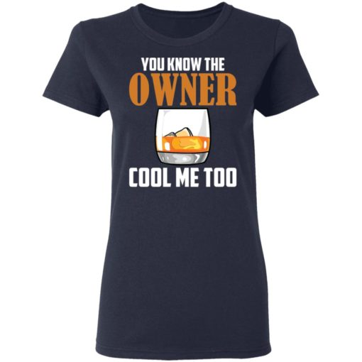 Drink you know the owner cool me too shirt $19.95 redirect04122021040415 3