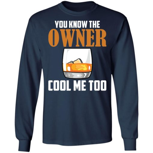 Drink you know the owner cool me too shirt $19.95 redirect04122021040415 5