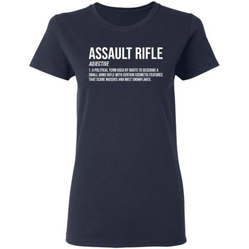 Assault rifle adjective a political term used by idiots to describe a small arms rifle shirt $19.95 redirect04132021010414 3