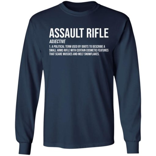 Assault rifle adjective a political term used by idiots to describe a small arms rifle shirt $19.95 redirect04132021010414 5