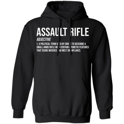 Assault rifle adjective a political term used by idiots to describe a small arms rifle shirt $19.95 redirect04132021010414 6