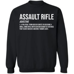 Assault rifle adjective a political term used by idiots to describe a small arms rifle shirt $19.95 redirect04132021010414 8