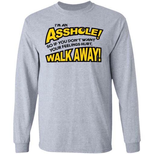 I'm an asshole so if you don't want your feelings hurt walk away shirt $19.95 redirect04132021040440 4