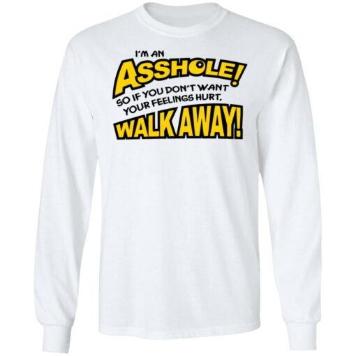 I'm an asshole so if you don't want your feelings hurt walk away shirt $19.95 redirect04132021040440 5