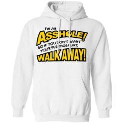 I'm an asshole so if you don't want your feelings hurt walk away shirt $19.95 redirect04132021040440 7