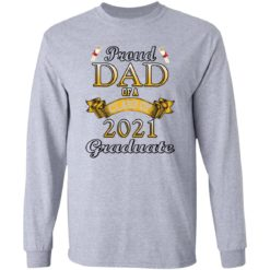 Proud dad of a class of 2021 graduate shirt $19.95 redirect04132021060410 4