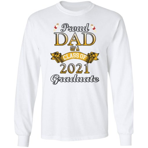 Proud dad of a class of 2021 graduate shirt $19.95 redirect04132021060410 5