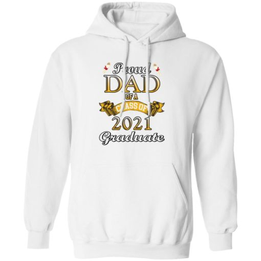 Proud dad of a class of 2021 graduate shirt $19.95 redirect04132021060410 7