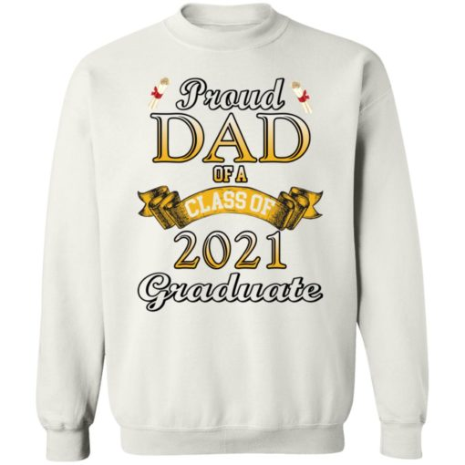 Proud dad of a class of 2021 graduate shirt $19.95 redirect04132021060410 9