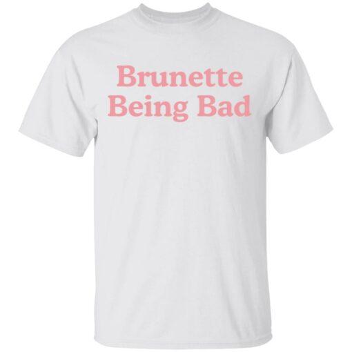 Brunette being bad shirt $19.95 redirect04132021230408