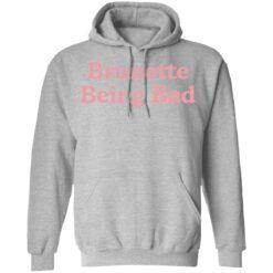 Brunette being bad shirt $19.95 redirect04132021230408 6