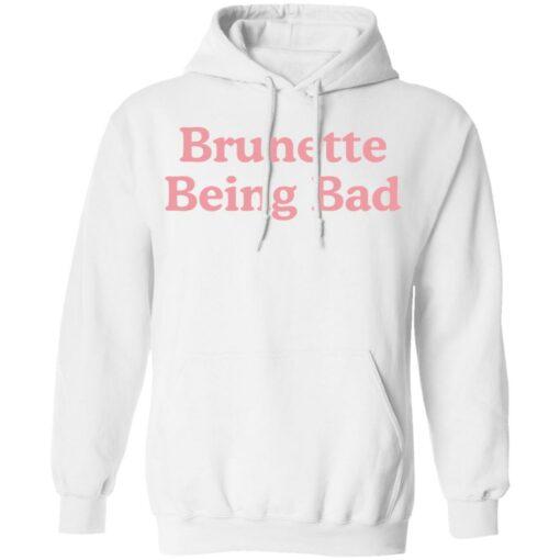 Brunette being bad shirt $19.95 redirect04132021230408 7