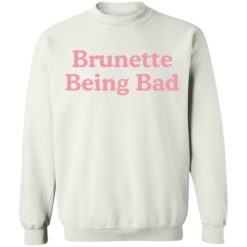 Brunette being bad shirt $19.95 redirect04132021230408 9