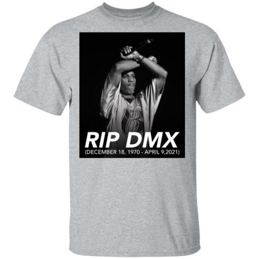 Rip DMX December 18 1970 April 9 2021 shirt $19.95 redirect04142021000433 1
