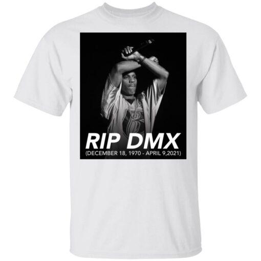 Rip DMX December 18 1970 April 9 2021 shirt $19.95 redirect04142021000433