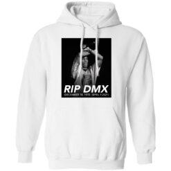 Rip DMX December 18 1970 April 9 2021 shirt $19.95 redirect04142021000433 7