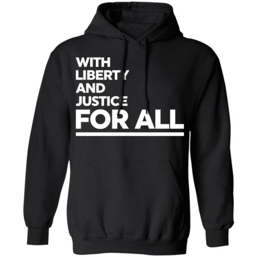 With liberty and justice for all shirt $19.95 redirect04142021020412 6