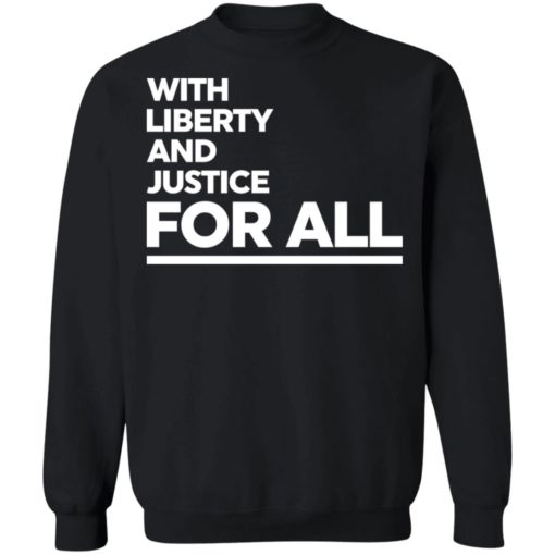 With liberty and justice for all shirt $19.95 redirect04142021020412 8