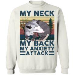 Opossum my neck my back my anxiety attack shirt $19.95 redirect04142021040428 9