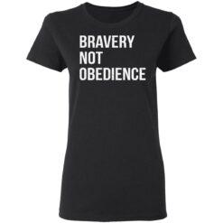 Bravery not obedience shirt $19.95 redirect04152021230455 2