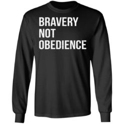 Bravery not obedience shirt $19.95 redirect04152021230455 4