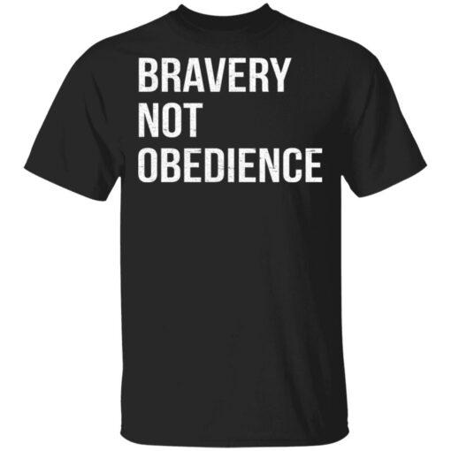 Bravery not obedience shirt $19.95 redirect04152021230455