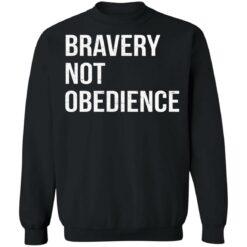 Bravery not obedience shirt $19.95 redirect04152021230455 8