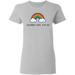 Rainbow sounds gay I'm in shirt $19.95 redirect04162021000446 3