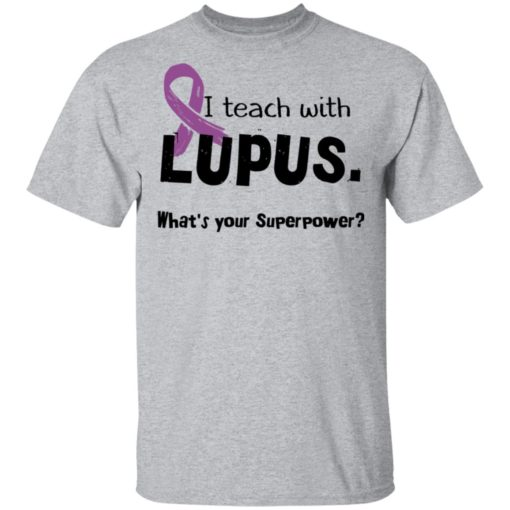 I teach with lupus what's your superpower shirt $19.95 redirect04162021030433 1