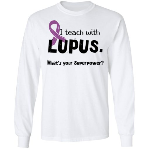 I teach with lupus what's your superpower shirt $19.95 redirect04162021030433 5