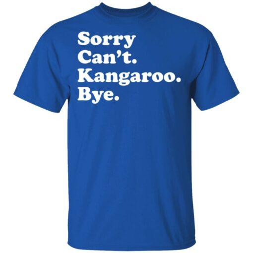 Sorry can't kangaroo bye shirt $19.95 redirect04182021220451 1