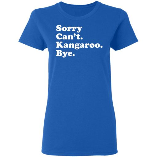 Sorry can't kangaroo bye shirt $19.95 redirect04182021220451 3