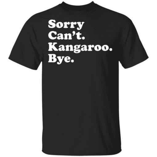 Sorry can't kangaroo bye shirt $19.95 redirect04182021220451