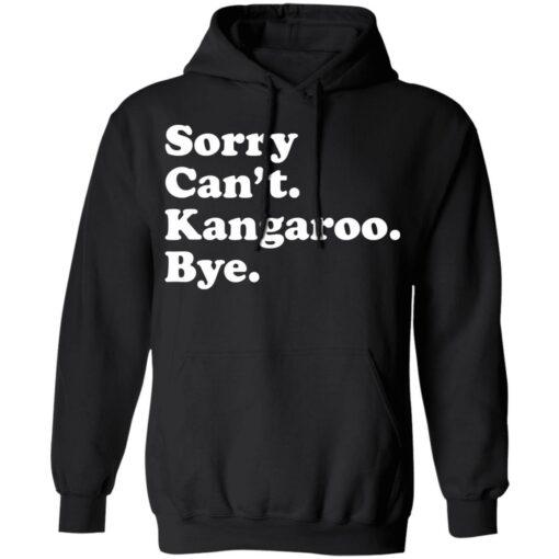 Sorry can't kangaroo bye shirt $19.95 redirect04182021220451 6