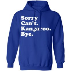 Sorry can't kangaroo bye shirt $19.95 redirect04182021220451 7