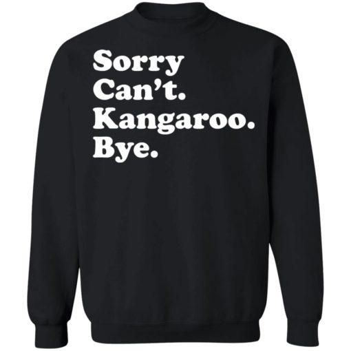 Sorry can't kangaroo bye shirt $19.95 redirect04182021220451 8