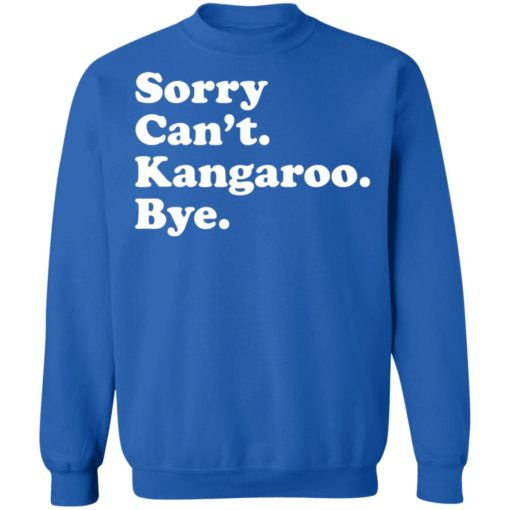Sorry can't kangaroo bye shirt $19.95 redirect04182021220452