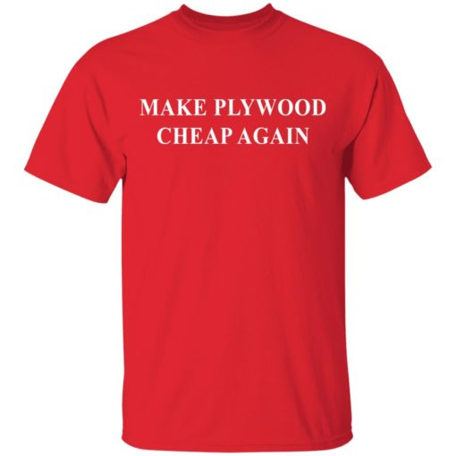 Make plywood cheap again shirt $19.95 redirect04182021230402 1