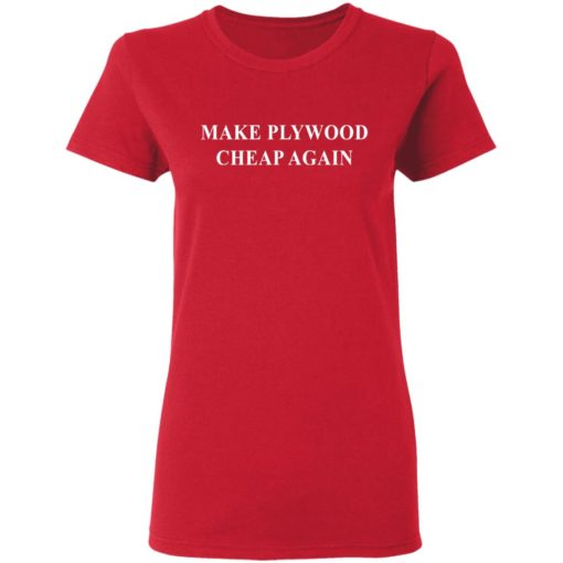 Make plywood cheap again shirt $19.95 redirect04182021230402 3